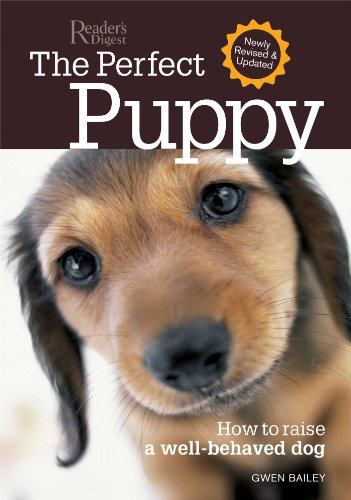 Perfect Puppy-Newly Revised & Updated: How to Raise a Well-Behaved Dog