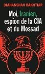 Moi, iranien, espion de la CIA et du...