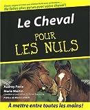 echange, troc Audrey Pavia, Janice Posnitoff - Le Cheval pour les nuls