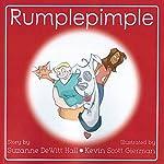 Rumplepimple: The Adventures of Rumplepimple, Book 1   Suzanne DeWitt Hall