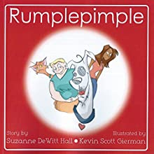 Rumplepimple: The Adventures of Rumplepimple, Book 1 Audiobook by Suzanne DeWitt Hall Narrated by George Sirois