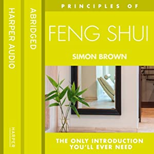 Feng Shui: The only introduction you'll ever need (Principles of) Audiobook