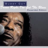 Buddy Guy Damn Right I've Got the Blues [Expanded Edition]