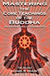 Mastering the Core Teachings of the B...
