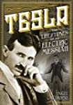Tesla: The Life and Times of an Elect...