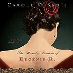 The Unruly Passions of Eugénie R. | Carole DeSanti