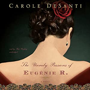 The Unruly Passions of Eugénie R. Audiobook