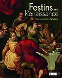 Festins de la Renaissance : cuisine et trésors de la table
