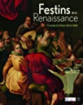 Festins de la Renaissance : cuisine e...