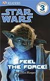 Star Wars Feel the Force (DK Readers Level 3)