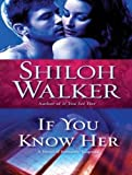 If You Know Her: A Novel of Romantic Suspense (Ash Trilogy)