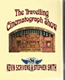 Travelling Cinematograph Show (0953509702) by Scrivens, Kevin