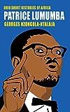 Patrice Lumumba (Ohio Short Histories of Africa)
