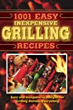 img - for 1001 Easy Inexpensive Grilling Recipes book / textbook / text book