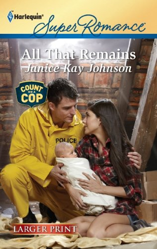All That Remains (Harlequin Super Romance (Larger Print)) [Large Print]