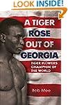 A Tiger Rose Out of Georgia: Tiger Fl...