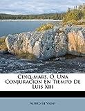 img - for Cinq-mars,  , Una Conjuracion En Tiempo De Luis Xiii (Spanish Edition) book / textbook / text book