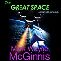 The Great Space: Scrapyard Ship, Book 6 (       UNABRIDGED) by Mark Wayne McGinnis Narrated by L.J. Ganser