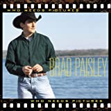 Who Needs Pictures Brad Paisley