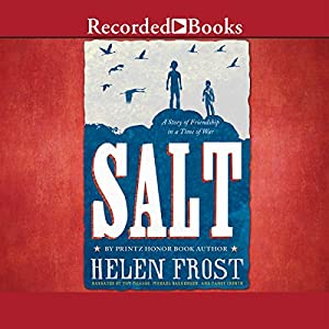 Salt: A Story of Friendship in a Time of War | [Helen Frost]
