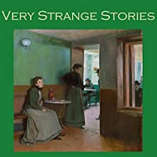 Very Strange Stories: Fifty Astoundingly Queer Tales (       UNABRIDGED) by W. F. Harvey, Jerome K. Jerome, H. P. Lovecraft, Barry Pain, Robert E. Howard, Hugh Walpole, Rudyard Kipling Narrated by Cathy Dobson