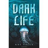 Dark Lifeby Kat Falls