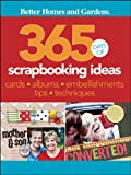 365 Days of Scrapbooking Ideas (Better Homes & Gardens Cooking) (0470591307) by Better Homes and Gardens