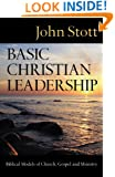 Basic Christian Leadership: Biblical Models of Church, Gospel and Ministry