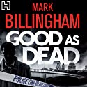 Good As Dead Audiobook by Mark Billingham Narrated by Mark Billingham