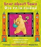 Bear about Town/Oso En La Ciudad (Bilingual English/Spanish) (Multilingual Edition) (The Bear Series) (Spanish Edition)