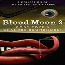 Blood Moon 2 (       UNABRIDGED) by Cody Toye, Chandre Bronkhorst Narrated by Don Kline