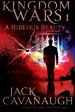 A Hideous Beauty (Kingdom Wars Series #1) (1416543406) by Cavanaugh, Jack