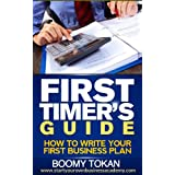 """How To Write Your First Business Plan"": With Outline and Templates Book (First Timer's Guide:) ~ Boomy Tokan"