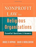 img - for Nonprofit Law for Religious Organizations by Hopkins, Bruce R., Middlebrook, David. (Wiley,2008) [Paperback] book / textbook / text book