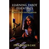 Learning Tarot Essentials: Tarot Cards for Beginnersby Paul Foster Case