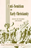 Anti-Semitism and Early Christianity: Issues of Polemic and Faith (0800627482) by Evans, Craig A.