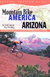 img - for Mountain Bike America: Arizona (Mountain Bike America Guides) book / textbook / text book