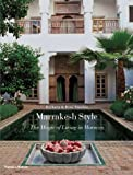 Marrakesh Style: The Magic of Living in Morocco Barbara Stoeltie