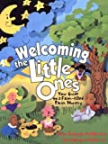 img - for Welcoming the Little Ones: Your Guide to Faith-Filled Parish Nursery by McNamara, Beth Branigan, McKeever, Gina Wright(April 1, 1998) Spiral-bound book / textbook / text book
