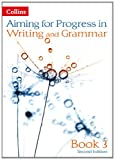 Caroline Bentley-Davies Aiming for Second Editions - Progress in Writing and Grammar: Book 3