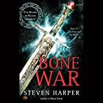 Bone War: The Books of Blood and Iron, Book 3   Steven Harper