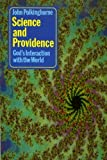 SCIENCE AND PROVIDENCE: GOD'S INTERACTION WITH THE WORLD (0281043981) by JOHN POLKINGHORNE