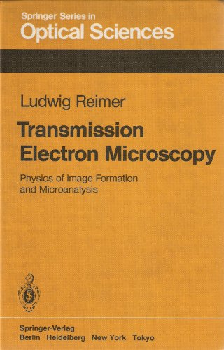 Transmission Electron Microscopy: Physics Of Image Formation And Microanalysis (Springer Series In Optical Sciences)