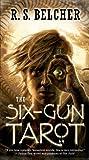 The Six-Gun Tarot by R. S. Belcher