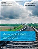 img - for Mastering AutoCAD Civil 3D 2013 by Holland, Louisa, Mercier, Kati (2012) [Paperback] book / textbook / text book
