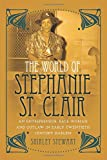 The World of Stephanie St. Clair: An Entrepreneur, Race Woman and Outlaw in Early Twentieth Century Harlem (Black Studies and Critical Thinking)