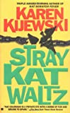 Stray Kat Waltz (Kat Colorado Mysteries) (042516988X) by Kijewski, Karen