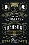The Search for the Homestead Treasure...