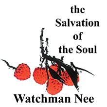 Salvation of the Soul Audiobook by Watchman Nee Narrated by Josh Miller