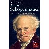 """Arthur Schopenhauer: Ein philosophischer Weltb�rger Biografievon """"Robert Zimmer"""""""